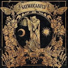 "SayWeCanFly ""Blessed Are Those"" Album Review"